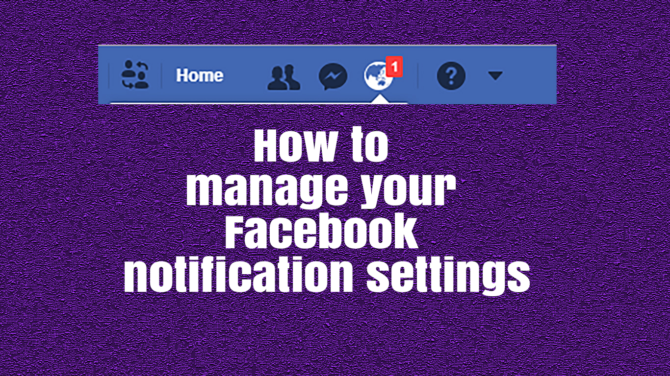 How to Manage Your Facebook Notification Settings