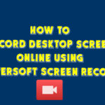 Record Desktop screen online using Apowersoft Screen Recorder